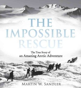 The Impossible Rescue by Martin Sandler
